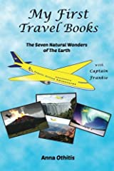 The Seven Natural Wonders Of The Earth (My First Travel Books) (Volume 2) Paperback