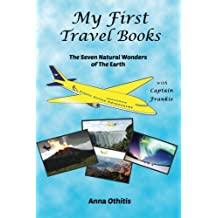 The Seven Natural Wonders Of The Earth (My First Travel Books) (Volume 2)