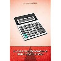 O Cálculo Econômico Sob o Socialismo