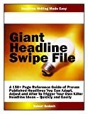 img - for GIANT Headline Swipe File... A Massive Page Reference Guide of Proven, Published Headlines You Can Adapt, Adjust and Alter To Trigger Your Own Killer Headline Ideas -- Quickly and Easily book / textbook / text book