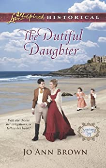The Dutiful Daughter (Sanctuary Bay Book 1) by [Brown, Jo Ann]