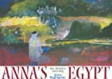 Anna's Egypt: An Artist Journey
