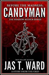 CANDYMAN: Before the Madness: Companion Novella of The Shadow-Keepers Series