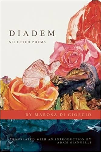 Image result for Marosa di Giorgio, Diadem: Selected Poems