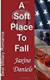 A Soft Place to Fall, Jaxine Daniels, 1492765759