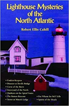Book Lighthouse Mysteries of the North Atlant (New England's Collectible Classics) by Robert Cahill (1998-01-01)