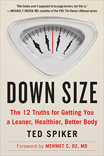 Down Size: The 12 Truths for Getting You a Leaner, Healthier, Better Body