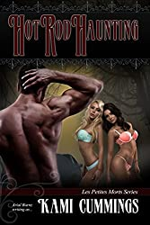 Hot Rod Haunting (Erotica Horror Short Story): Surprise Ending Short Erotic Stories (Les Petites Morts Book 2)