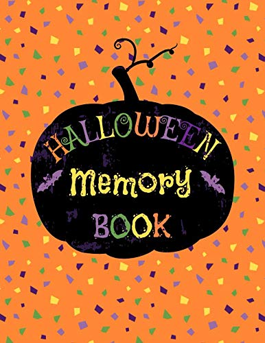 Halloween Memory Book: Cute Journal to Keep Stories and Pictures From Each Year Gathered in One Place with Space for Photos or Sketches and Text -