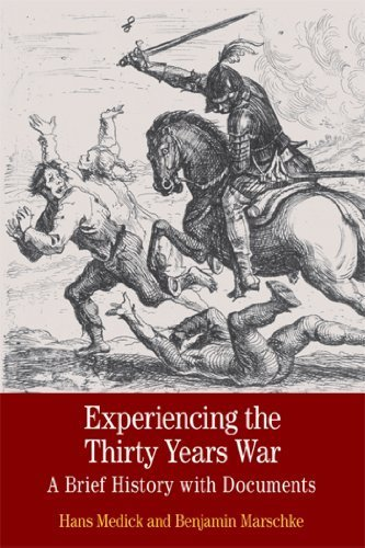Experiencing the Thirty Years War: A Brief History with Documents (Bedford Cultural Editions Series) 1st edition by Medick, Hans, Marschke, Benjamin (2013) Paperback
