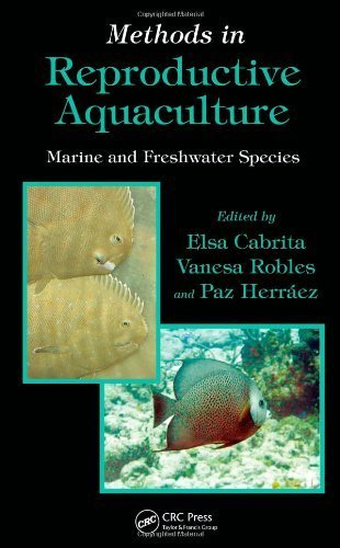 Methods in Reproductive Aquaculture: Marine and Freshwater Species (Marine Biology) 1st (first) edition published by CRC