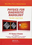 img - for Physics for Diagnostic Radiology, Third Edition (Series in Medical Physics and Biomedical Engineering) book / textbook / text book