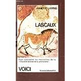 Lascaux Pour connaitre les merveilles de la Chapelle Sixtine de la Préhistoire