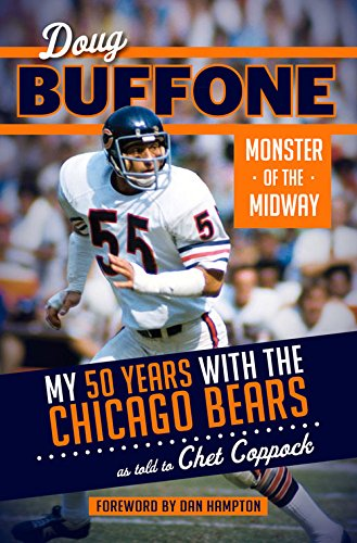Doug Buffone: Monster of the Midway: My 50 Years with the Chicago Bears pdf