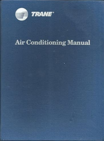 air conditioning manual trane company trane amazon com books rh amazon com Trane Air Handlers Manuals HVAC Manuals PDF