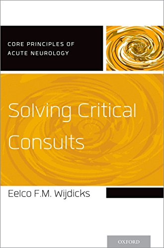 Solving Critical Consults (Core Principles of Acute Neurology) Pdf