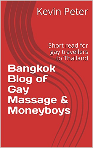 [R.e.a.d] Bangkok Blog of Gay Massage & Moneyboys: Short read for gay travellers to Thailand PPT