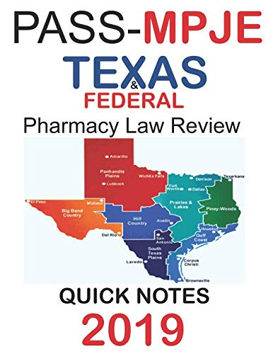 PASS-MPJE:  Texas & Federal Pharmacy Law Review Quick Notes (Texas And Federal Pharmacy And Drug Law)