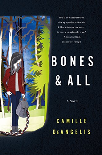 Image of Bones & All: A Novel