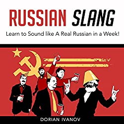 Russian Slang: Learn to Sound Like a Real Russian in a Week!