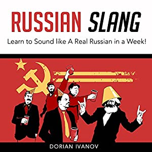 Russian Slang: Learn to Sound Like a Real Russian in a Week! Audiobook
