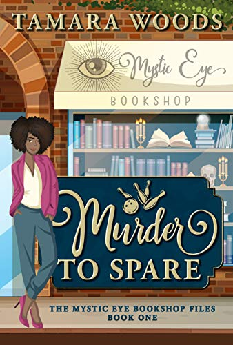 Murder to Spare (The Mystic Eye Bookshop Files Book 1) by [Woods, Tamara]