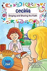 Cecilia: Singing and Sharing the Faith (Saints for Communities)