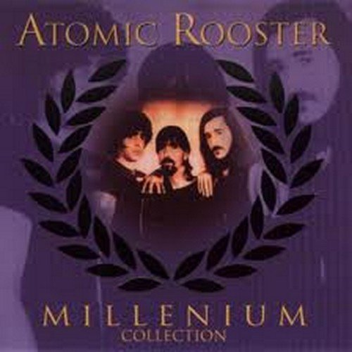 ATOMIC ROOSTER - Millenium Collection By Atomic Rooster - Zortam Music