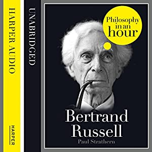 Bertrand Russell: Philosophy in an Hour Audiobook