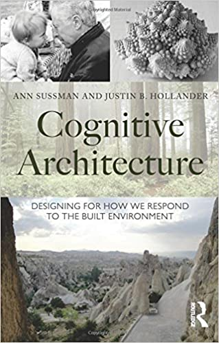Cognitive Architecture Designing for How We Respond to the Built
