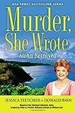 Aloha Betrayed, Jessica Fletcher and Donald Bain, 0451466543
