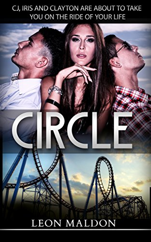 Iris Circle (Romance: Circle: CJ, Iris and Clayton Are About To Take You On The Ride Of Your Life (LGBT Romance))