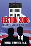 Election 2008: A Conversation in Heaven is in the format of  a 3-Act play which takes place in heaven on election night 2008.  Four individuals end up together awaiting the election results: President John Kennedy, Malcolm X, Dr. Martin Luther King J...