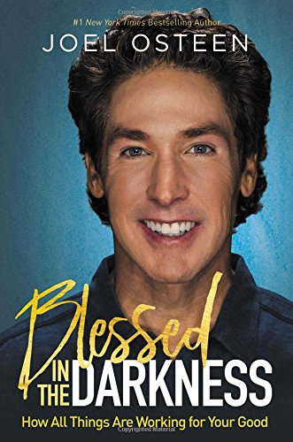 Blessed in the Darkness: How All Things Are Working for Your Good cover
