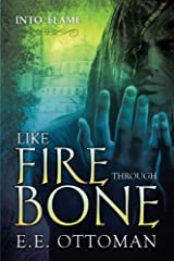Like Fire Through Bone by E. E. Ottoman (13-Sep-2013) Paperback