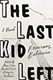 The Last Kid Left: A Novel