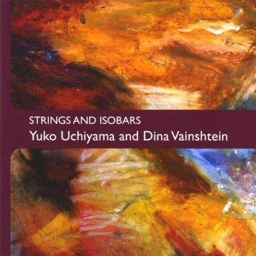 Isobar Audio - Strings & Isobars by Yuko Uchiyama & Dina Vainshtein (2010-04-27)