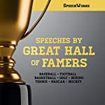 Speeches by Great Hall of Famers |  SpeechWorks