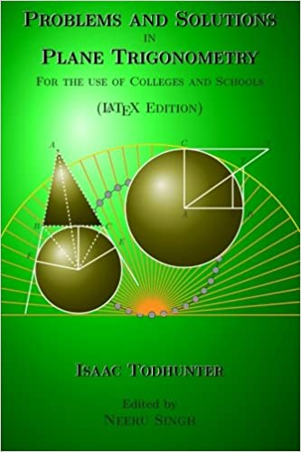 problems and solutions in plane trigonometry latex edition for