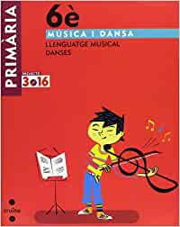 Música i dansa. Llenguatge musical. Danses. 6 Primària