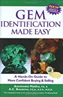 Gem Identification Made Easy, Third Edition: A Hands-On Guide to More Confident Buying & Selling