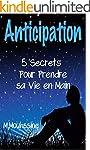 Anticipation: 5 Secrets Pour Prendre...