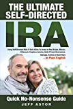 img - for The Ultimate Self-Directed IRA:: Using Self-Directed IRAs & Solo 401ks To Invest In Real Estate, Bitcoin, Ethereum, Cryptocurrencies, Gold, Private Businesses, Startups, Exotics & Much More book / textbook / text book