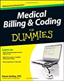 Medical Billing and Coding for Dummies, Consumer Dummies Staff and Karen Smiley, 111802172X