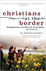 Christians at the Border: Immigration, the Church, and the ...