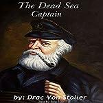The Dead Sea Captain | Drac Von Stoller