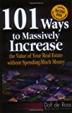 101 Ways to Massively Increase the Value of Your Real Estate without Spending Much Money