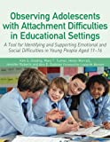 img - for Observing Adolescents with Attachment Difficulties in Educ