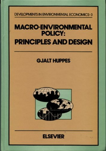 Macro-Environmental Policy: Principles and Design (DEVELOPMENTS IN ENVIRONMENTAL ECONOMICS)