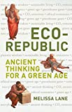 Eco-Republic: Ancient Thinking for a Green Age (Peter Lang Ltd.)